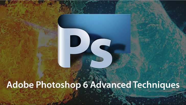Adobe Photoshop 6 Advanced Techniques