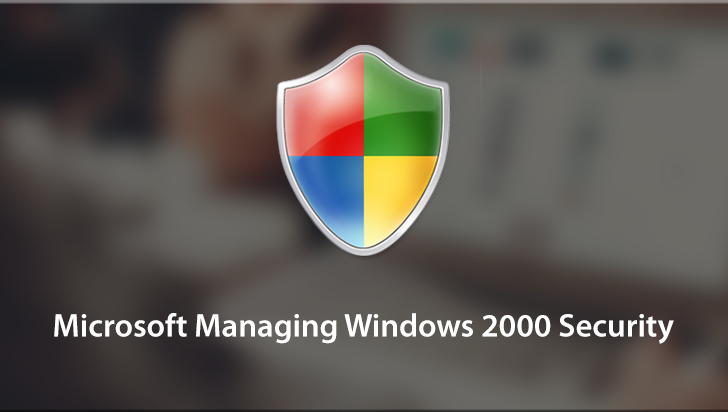 Microsoft Managing Windows 2000 Security