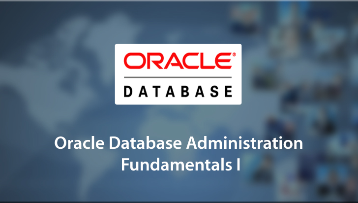 Oracle Database Administration Fundamentals I