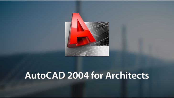 AutoCAD 2004 for Architects