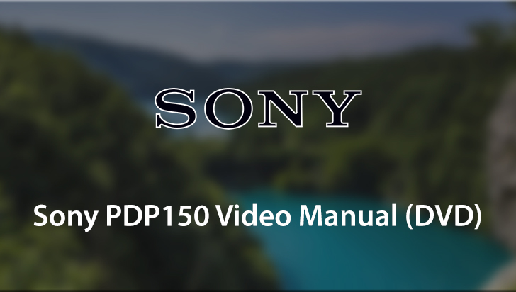 Sony PDP150 Video Manual (DVD)