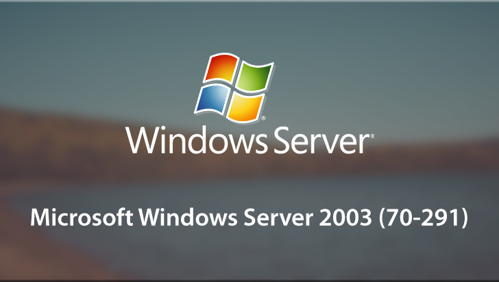 Microsoft Windows Server 2003 (70-291)