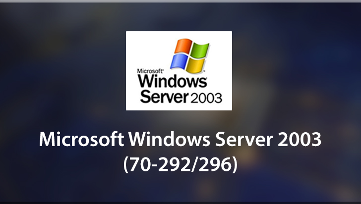 Microsoft Windows Server 2003 (70-292/296)