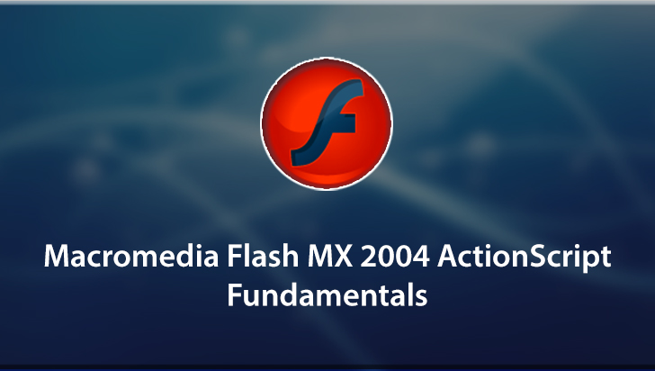 Macromedia Flash MX 2004 ActionScript Fundamentals