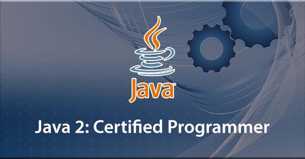 Java 2: Certified Programmer