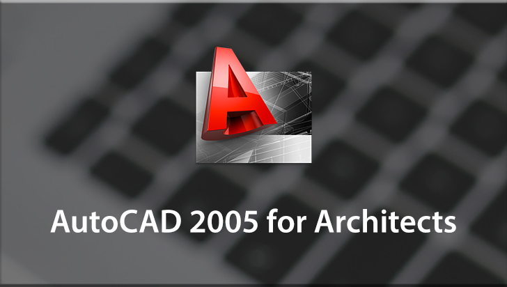AutoCAD 2005 for Architects
