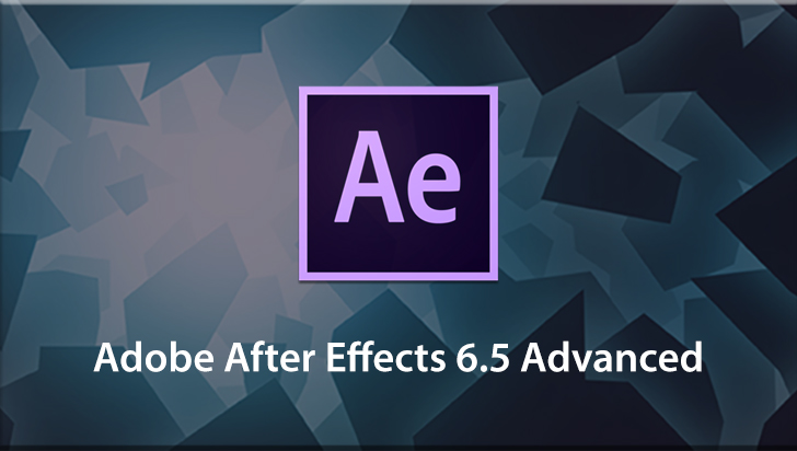 Adobe After Effects 6.5 Advanced