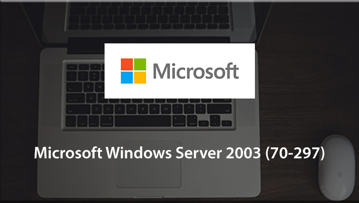 Microsoft Windows Server 2003 (70-297)