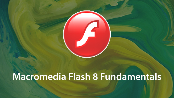 Macromedia Flash 8 Fundamentals