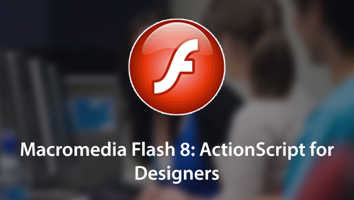 Macromedia Flash 8: ActionScript for Designers