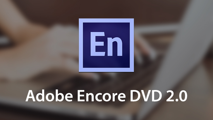 Adobe Encore DVD 2.0