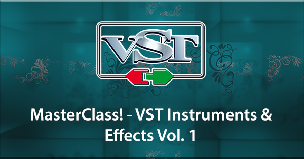 MasterClass! - VST Instruments & Effects Vol. 1