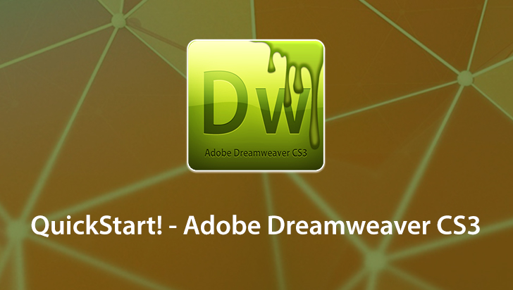 QuickStart! - Adobe Dreamweaver CS3