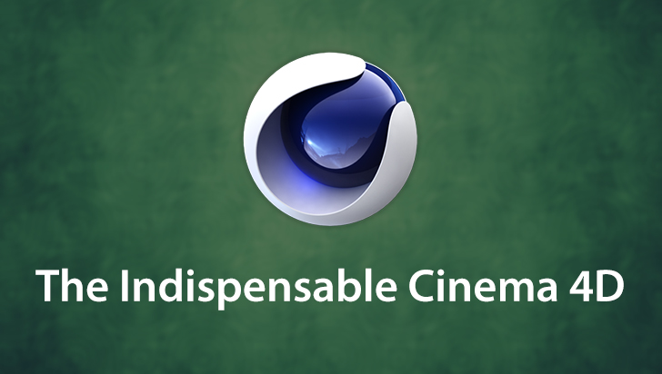 The Indispensable Cinema 4D