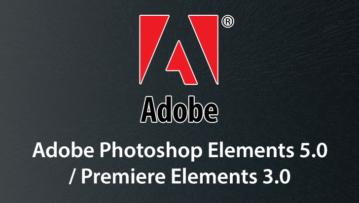 Adobe Photoshop Elements 5.0 / Premiere Elements 3.0
