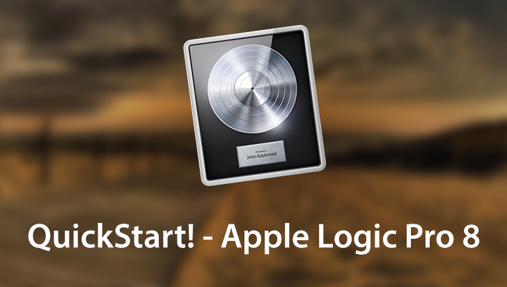 QuickStart! - Apple Logic Pro 8