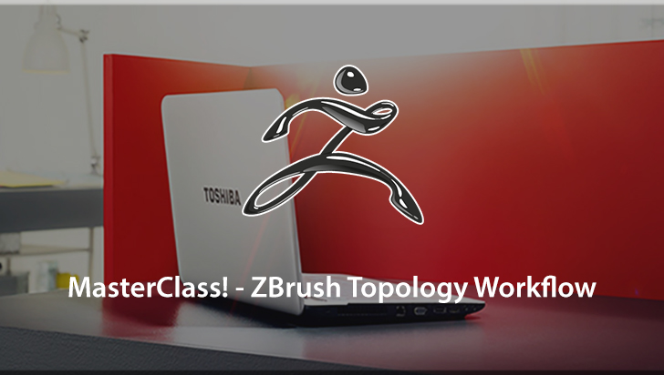 MasterClass! - ZBrush Topology Workflow