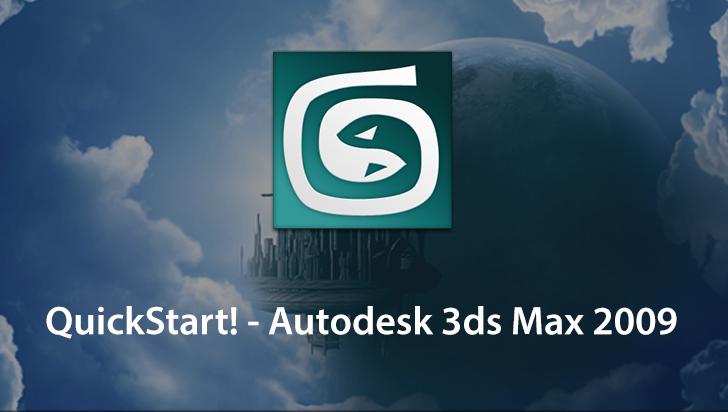 QuickStart! - Autodesk 3ds Max 2009