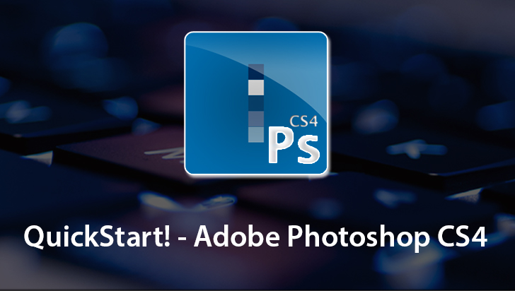 QuickStart! - Adobe Photoshop CS4