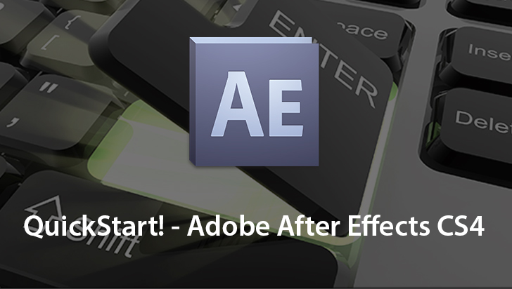 QuickStart! - Adobe After Effects CS4