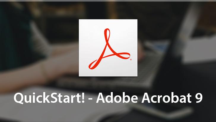 QuickStart! - Adobe Acrobat 9