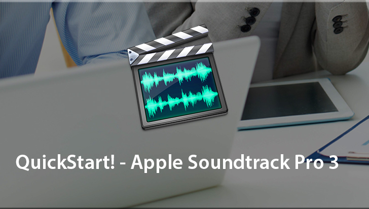 QuickStart! - Apple Soundtrack Pro 3