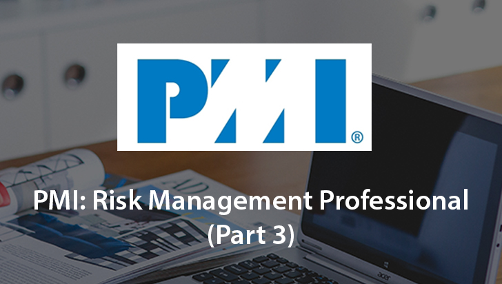 PMI: Risk Management Professional (Part 3)