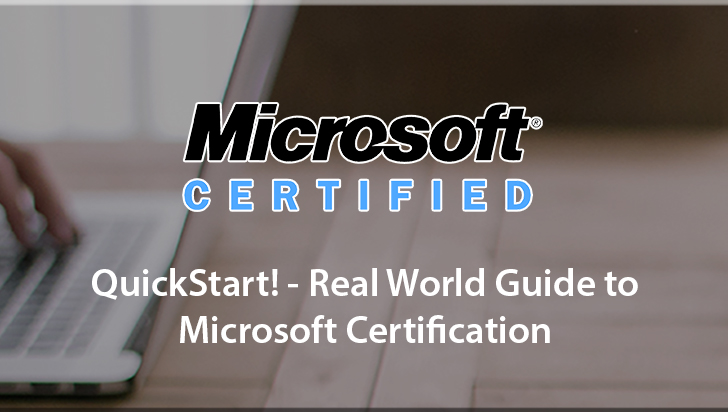 QuickStart! - Real World Guide to Microsoft Certification