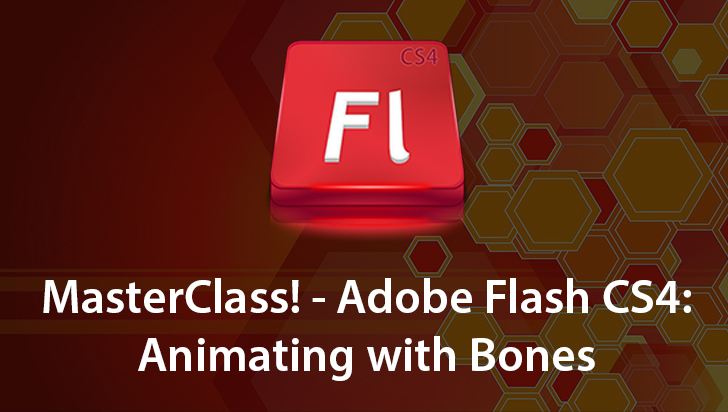 MasterClass! - Adobe Flash CS4: Animating with Bones