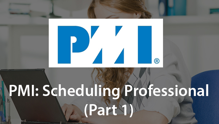 PMI: Scheduling Professional (Part 1)