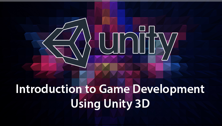Introduction to Game Development Using Unity 3D