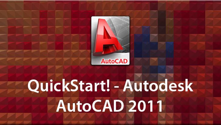 QuickStart! - Autodesk AutoCAD 2011