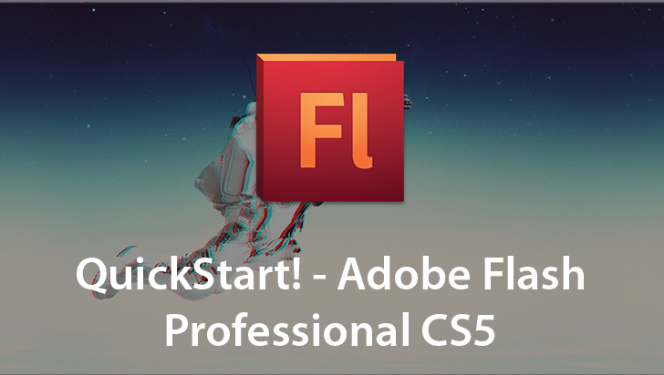 QuickStart! - Adobe Flash Professional CS5