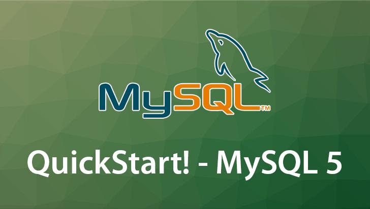 QuickStart! - MySQL 5