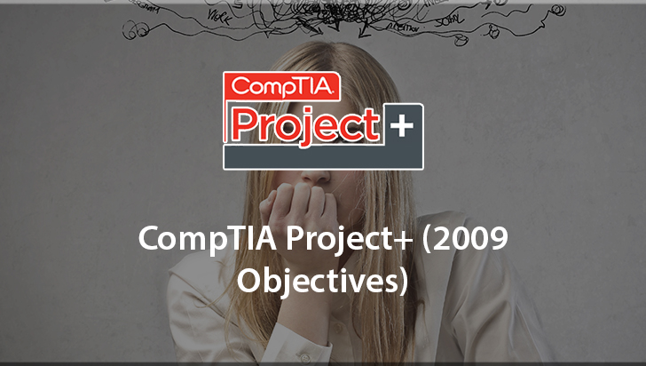 CompTIA Project+ (2009 Objectives)