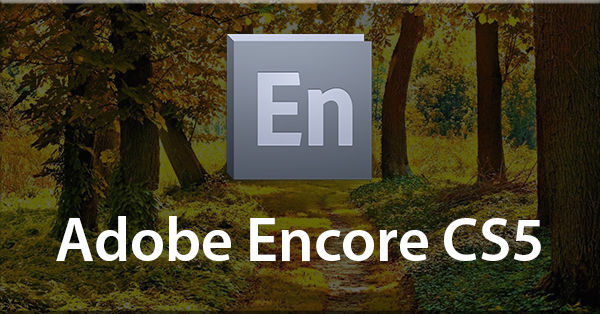 Adobe Encore CS5