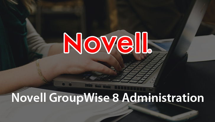 Novell GroupWise 8 Administration