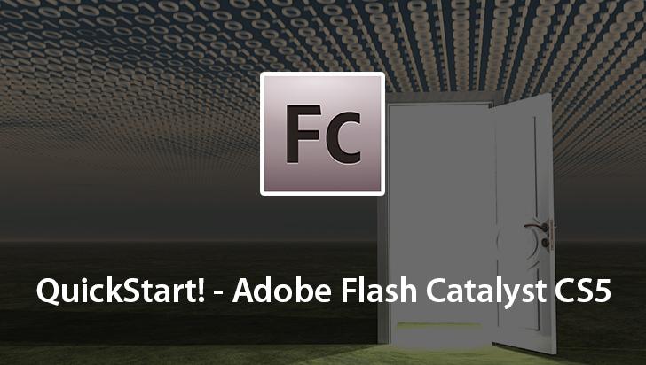 QuickStart! - Adobe Flash Catalyst CS5
