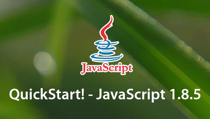 QuickStart! - JavaScript 1.8.5