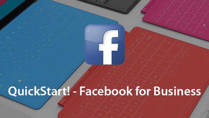 QuickStart! - Facebook for Business