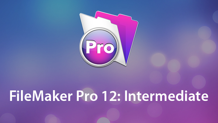 FileMaker Pro 12: Intermediate