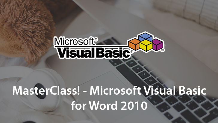 MasterClass! - Microsoft Visual Basic for Word 2010