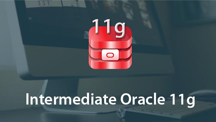 Intermediate Oracle 11g