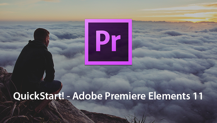 QuickStart! - Adobe Premiere Elements 11