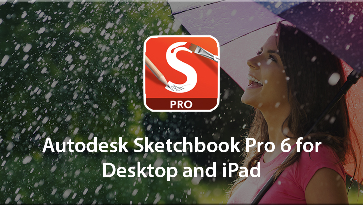 Autodesk Sketchbook Pro 6 for Desktop and iPad