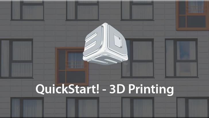 QuickStart! - 3D Printing