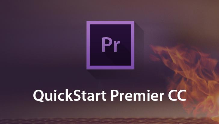 QuickStart! - Adobe Premiere CC