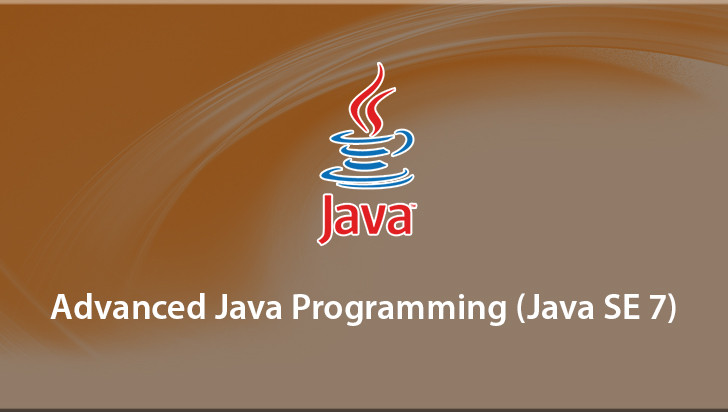 Advanced Java Programming (Java SE 7)