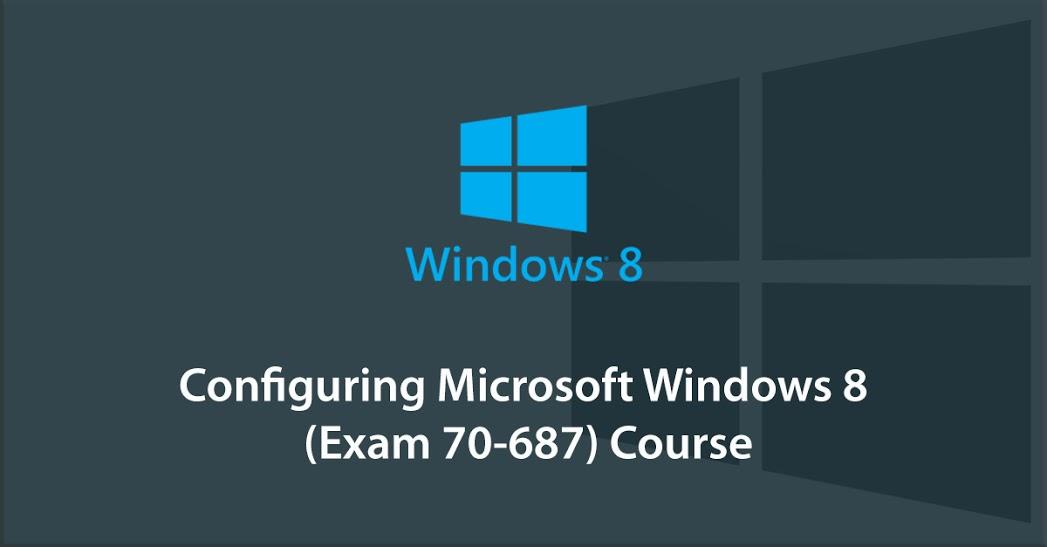 Configuring Microsoft Windows 8 (Exam 70-687)