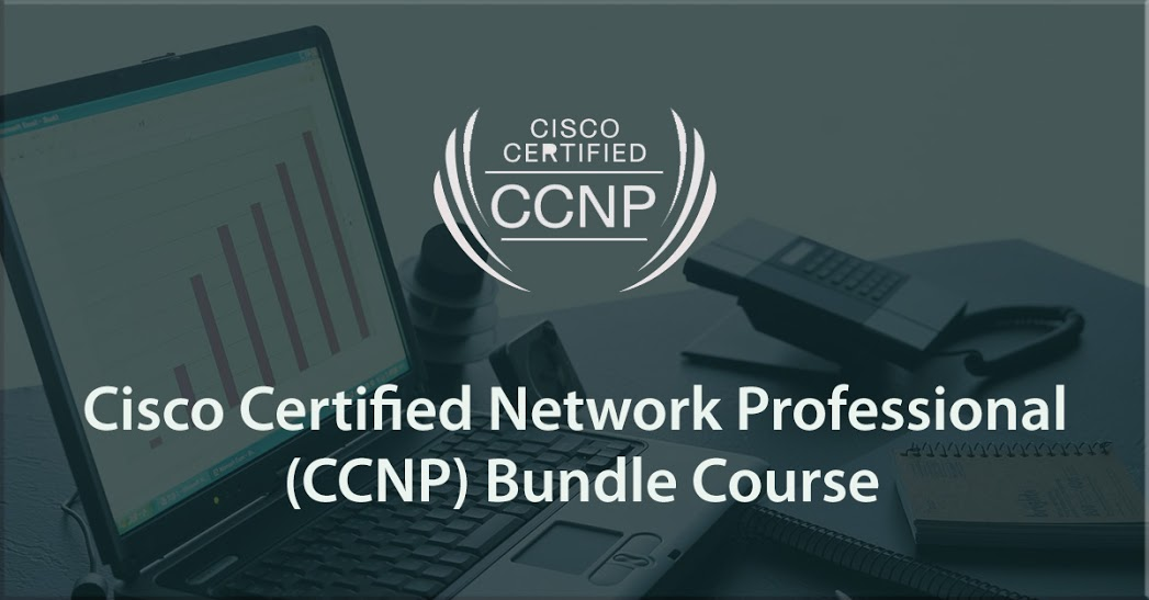 Cisco Certified Network Professional (CCNP) Bundle